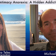 New Podcast Episode! Intimacy Anorexia: A Hidden Addiction